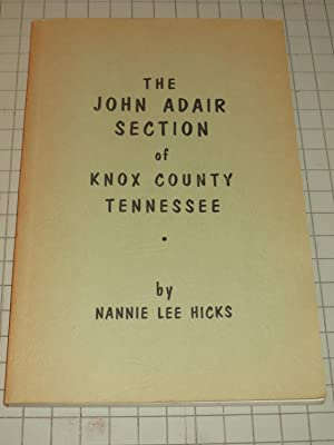 The John Adair Section of Knox County, Tennessee: Nannie Lee Hicks