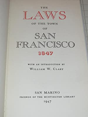 The Laws of the Town of San Francisco 1847 (Limited Edition): William W. Clary, introduction