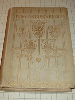King Arthur's Knights: The Tales Retold For: Henry Gilbert
