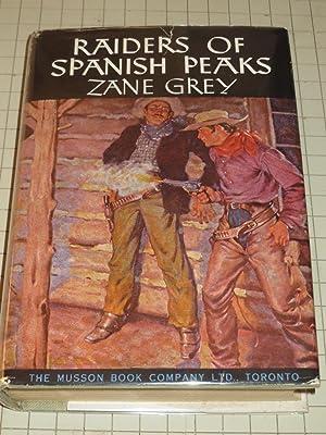 Raiders of Spanish Peaks: Zane Grey