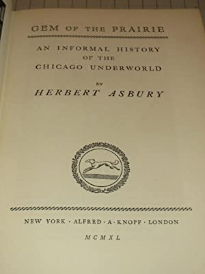 Gem of the Prairie: An Informal History of the Chicago Underworld: Herbery Asbury