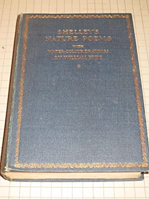Shelley's Nature Poems - W/16 Water-Colour Drawings: Percy Bysshe Shelley