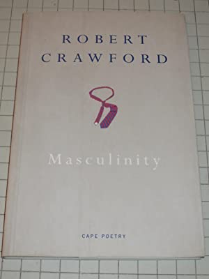 Masculinity (Poems) Signed Copy: Crawford, Robert