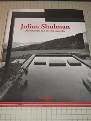 Julius Shulman: Architecture and its Photography (Signed): Shulman, Julius
