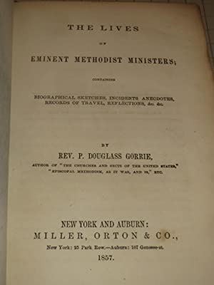 The Lives of Eminent Methodist Ministers - Biographical Sketches, Records of Travel, Etc: Rev. ...