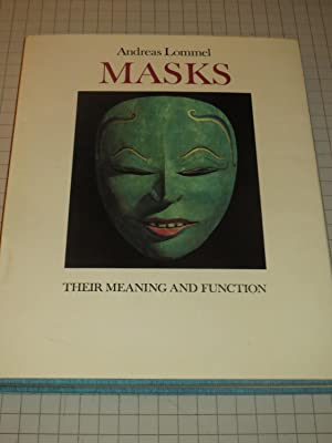 Masks: Their Meaning and Function: Andrea Lommel