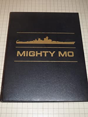 MIGHTY MO:The U.S.S.Missouri - A Biography of: Gorden Newell &