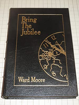 Bring the Jubilee (Masterpieces of Science Fiction): Ward Moore