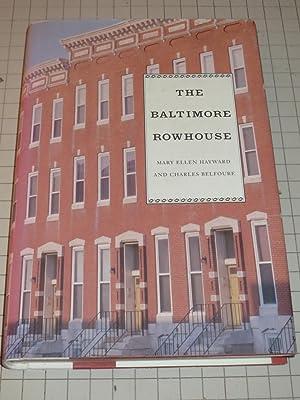 The Baltimore Rowhouse: Hayward, Mary Ellen;