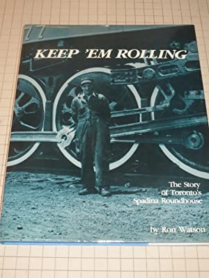 Keep 'em Rolling: The Story of Toronto's: Ron Watson