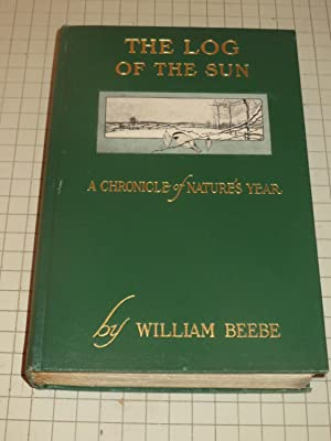 The Log of the Sun: A Chronicle: William Beebe