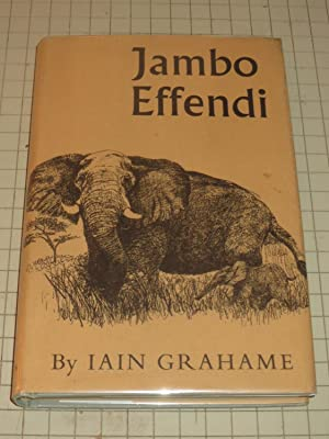 Jambo Effendi: Seven Years with The King's: Iain Grahame