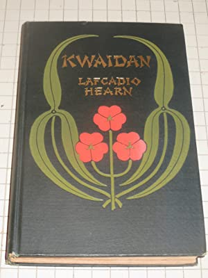 Kwaidan: Stories and Studies of Strange Things: Lafcadio Hearn