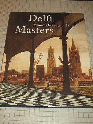 Delft Masters, Vermeer's Contemporaries: Illusionism Through the: Michael C. C.