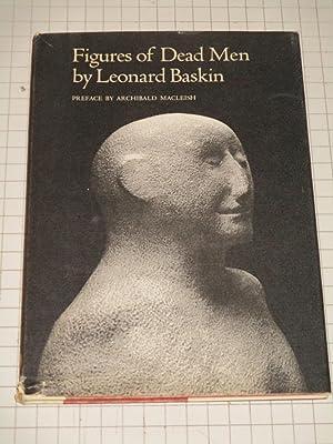 Figures of Dead Men: A Photographic Study: Leonard Baskin