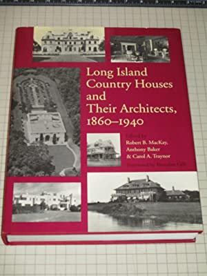 Long Island Country Houses and Their Architects,: Robert B. MacKay,