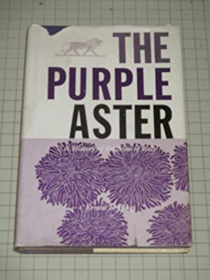 The Purple Aster: A History of the: Ernest L. Biagi