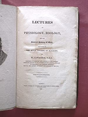 Lectures on Physiology, Zoology, and the Natural History of Man, Delivered at the Royal College of ...