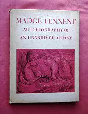 Autobiography of an Unarrived Artist.: TENNENT, Madge.