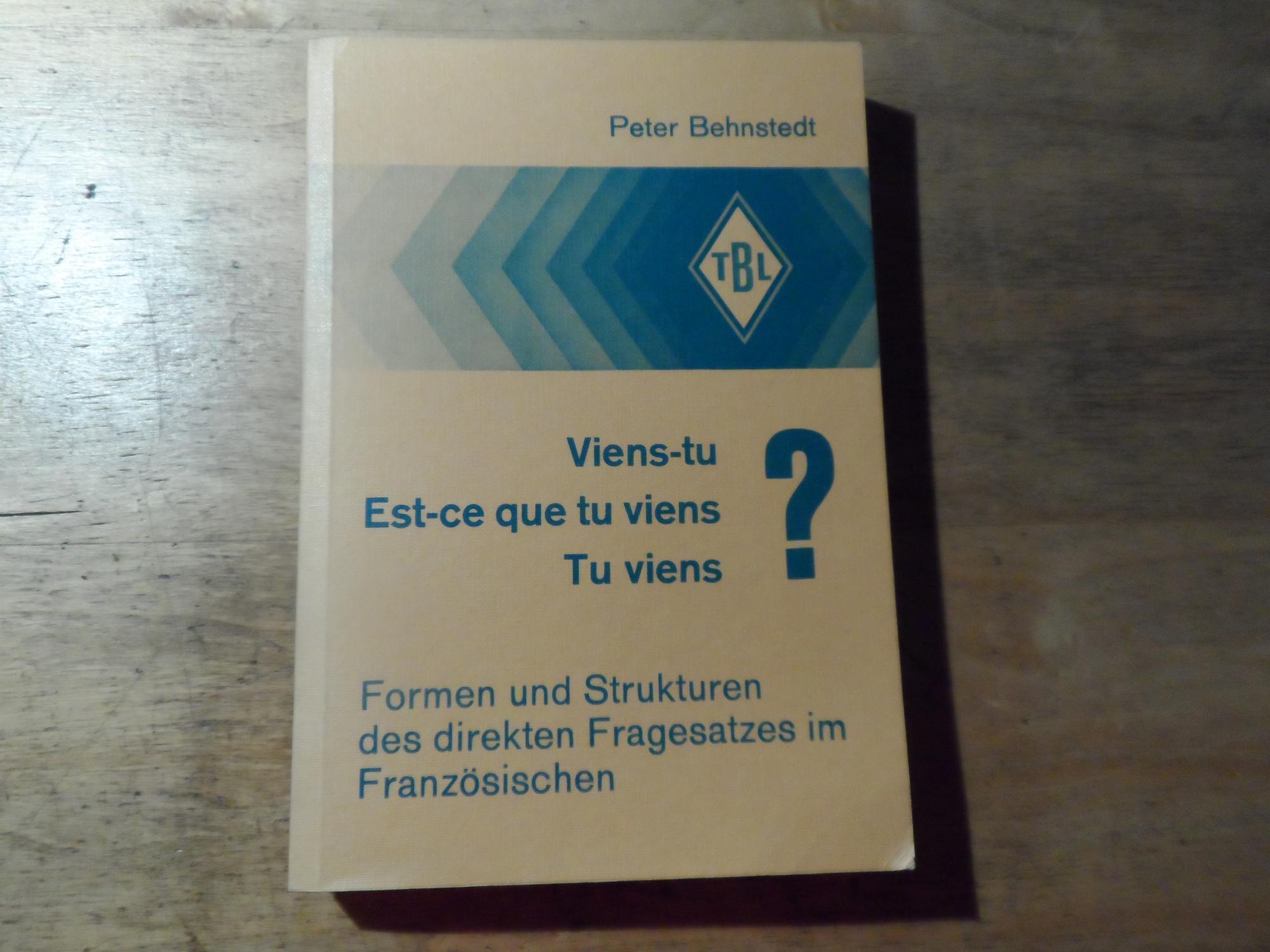 Viens-tu Est-ce que tu viens Tu viens: Behnstedt,Peter(signiert)