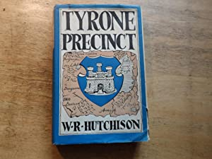 Tyrone Precinct - A History of the Plantation Settlement of Dungannon ans Mountjoy to Modern Times:...