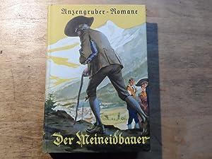 Der Meineidbauer - EA - Ein Volksroman: Anzengruber