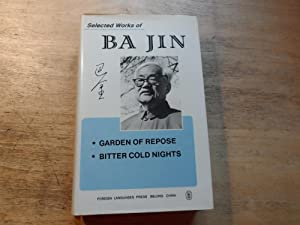 Selected Works of Ba Jin-Volume 2 - Garden of Repose - Bitter Cold Nights: Ba Jin