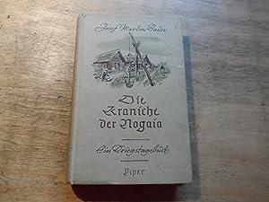 Die Kraniche der Nogaia - EA - Tagebuchblätter aus dem Feldzug im Osten: Bauer,Josef Martin (...