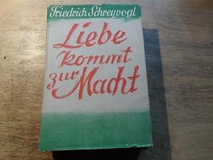 Liebe kommt zur Macht - Roman EA.: Schreyvogl,Friedrich