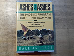 Ashes to Ashes - The Phoenix Programm and the Vietnam War