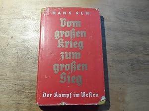 Vom großenKrieg zum großen Sieg - Der Kampf im Westen: Reh,Hans