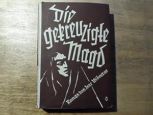 Die gekreuzigte Magd - Roman: Widmann,Ines