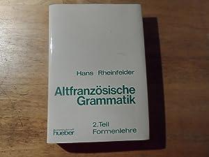 Altfranzösische Grammatik - 2. Teil Formenlehre: Rheinfelder,Hans(signiert)