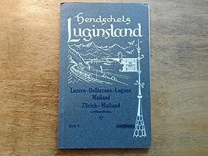 Luzern-Bellinzona-Lugano-Mailand Zürich-Mailand Gotthardbahn- Hendschels Luginsland Heft 9: Heer