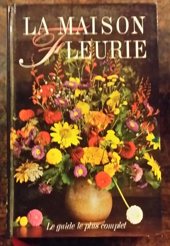 La maison fleurie par collectif france loisirs france 9782724260663 rigide illustrée aha books