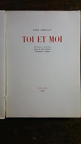 Toi et Moi: Paul Géraldy. Frontispice et cul-de-lampe d'Edouard Vuillard