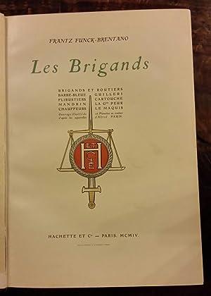 Les brigands. Brigands et routiers - Barbe-Bleue - Guilleri - Fibustiers - Cartouche - Mandrin - La...