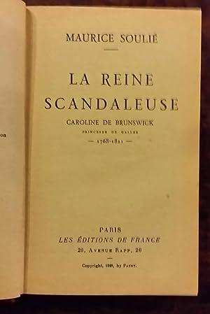 La reine scandaleuse. Caroline de Brunswick, princesse de Galles 1768/1821. Collection «...