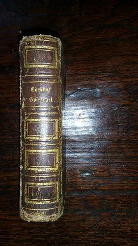 Le combat spirituel. Nouvelle édition augmentée de la paix de l'âme, d&#...