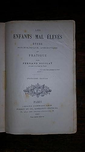 LES ENFANTS MAL ELEVES. Etude psychologique, anecdotique et pratique.: Fernand Nicola�