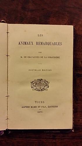 Les Animaux remarquables: M. de Chavannes de la Giraudière