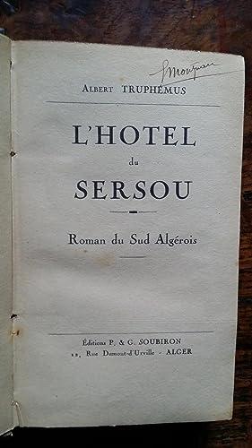 L'hôtel du Sersou, roman du Sud Algérois: TRUPHEMUS Albert