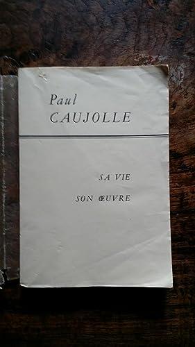Paul Caujolle : Sa vie Son oeuvre: Anonyme