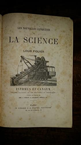 Les nouvelles conquêtes de la Science. Tome IV. Isthmes et canaux. Volume illustré de ...