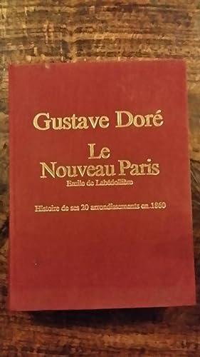 LE NOUVEAU PARIS HISTOIRE DE SES VINGT ARRONDISSEMENTS EN 1860: DE LABEDOLLIERE EMILE / (...