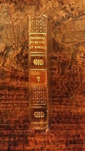 THEOLOGIA DOGMATICA ET MORALIS AD USUM SEMINARIORUM Tome 7: Ludovico Bailly