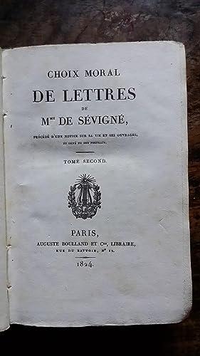 CHOIX MORAL DE LETTRES DE MME DE SEVIGNE, précéde d'une notice sur sa vie et ses...