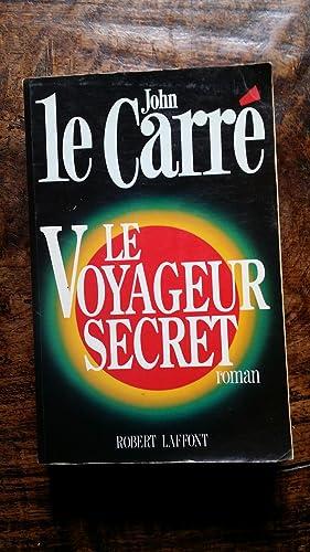 LE VOYAGEUR SECRET: LE CARRE, JOHN