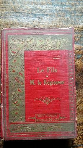 LE FILS DE M. LE REGISSEUR.: GUY J.