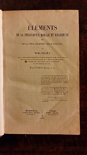 Éléments de la philosophie morale et Religieuse Et de la Philosophie des passions, ou...